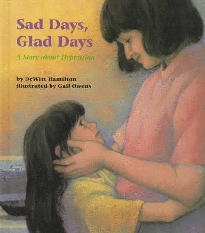 Sad Days, Glad Days: A Story About: Dewitt Hamilton
