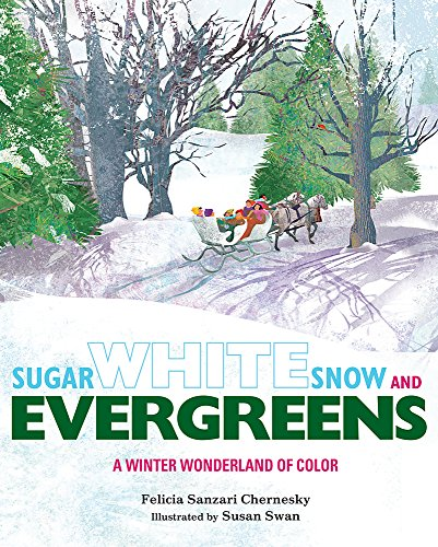 Sugar White Snow and Evergreens: Chernesky, Felicia Sanzari/