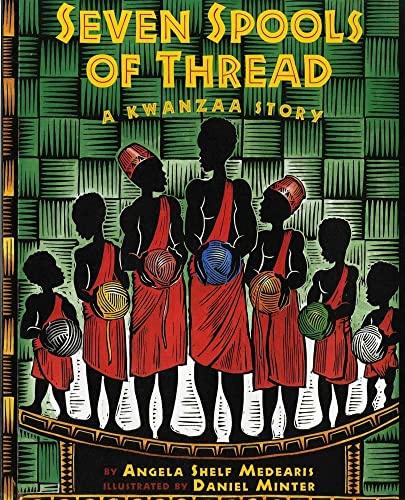 Seven Spools of Thread: A Kwanzaa Story (Albert Whitman Prairie Paperback) (0807573167) by Medearis, Angela Shelf