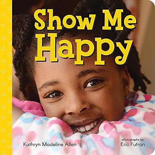 9780807573532: Show Me Happy