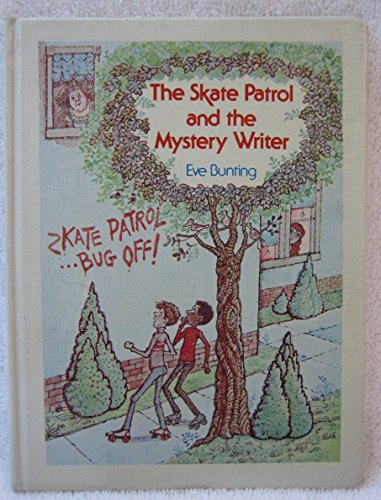 The Skate Patrol and the Mystery Writer: Bunting, Eve, Illustrated