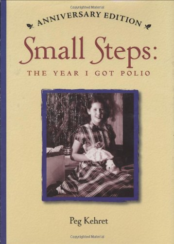 Small Steps: The Year I Got Polio (Anniversary Edition): Kehret, Peg