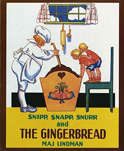 Snipp, Snapp, Snurr, and the Gingerbread: Maj Lindman (author),