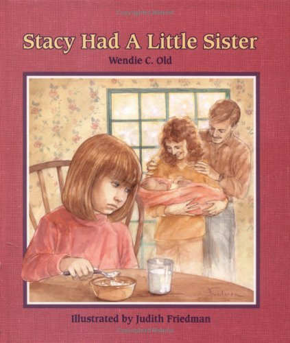 Stacy Had a Little Sister (A Concept Book): Old, Wendie