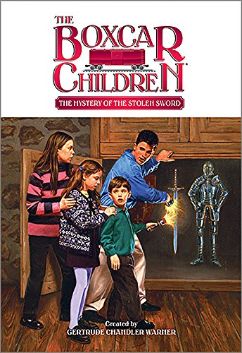 The Mystery of the Stolen Sword (The Boxcar Children Mysteries #67) (0807576239) by Gertrude Chandler Warner; Charles Tang