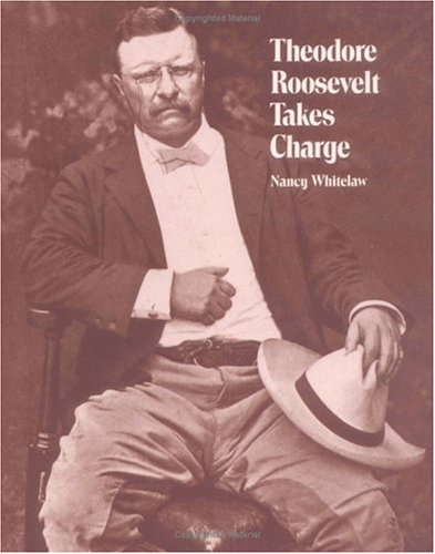 9780807578490: Theodore Roosevelt Takes Charge