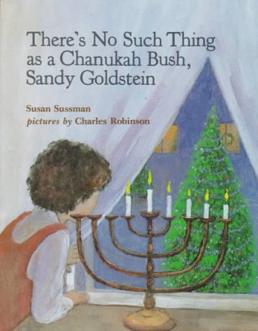 There's No Sich Thing as a Chanukah Bush, Sandy Goldstein