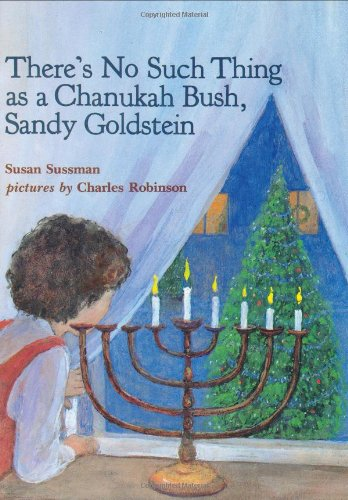 9780807578636: There's No Such Thing as a Chanukah Bush, Sandy Goldstein