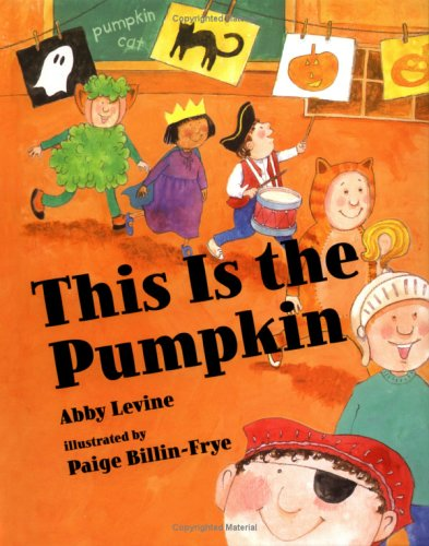 This Is the Pumpkin (080757886X) by Abby Levine