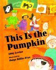 This Is the Pumpkin - Abby Levine