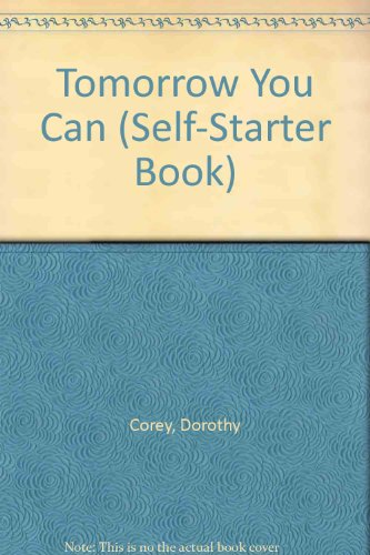 Tomorrow You Can (Self-Starter Book) (0807580155) by Corey, Dorothy; Axeman, Lois