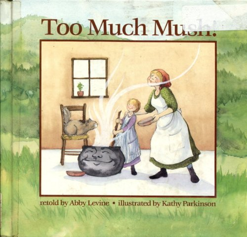 Too Much Mush! (0807580252) by Abby Levine