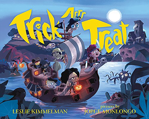 Trick ARRR Treat: A Pirate Halloween: Kimmelman, Leslie
