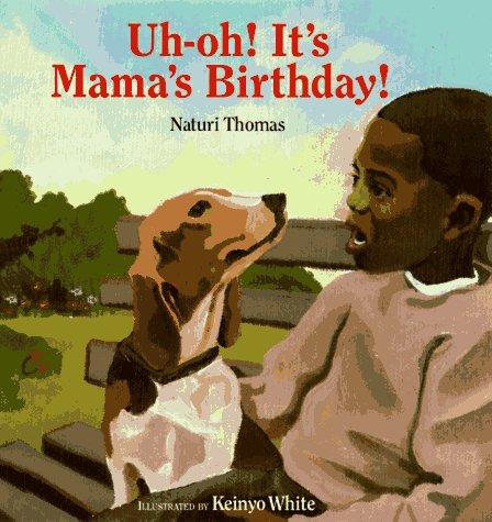 Uh-Oh! It's Mama's Birthday!: Thomas, Naturi
