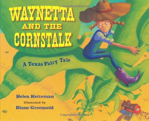 9780807586877: Waynetta and the Cornstalk: A Texas Fairy Tale