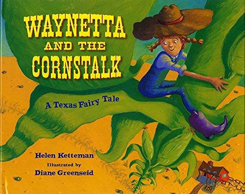 9780807586884: Waynetta and the Cornstalk: A Texas Fairy Tale