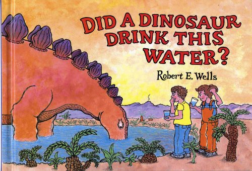 9780807588390: Did a Dinosaur Drink This Water? (Wells of Knowledge Science Series)