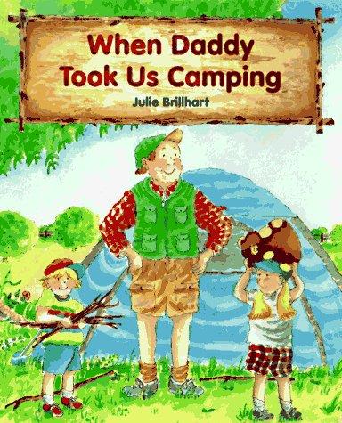When Daddy Took Us Camping: Julie Brillhart, Julie