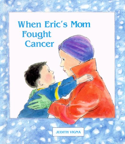 When Eric's Mom Fought Cancer (0807588830) by Judith Vigna