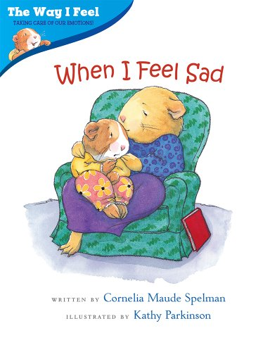 When I Feel Sad (Way I Feel Books): Cornelia Maude Spelman