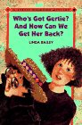 Who's Got Gertie? and How Can We Get Her Back! (Stevie Diamond Mysteries): Linda Bailey; ...