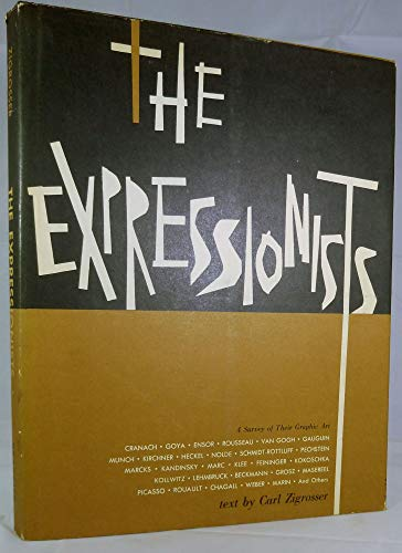 The Expressionists - a Survey of Their Graphic Art: Zigrosser, Carl
