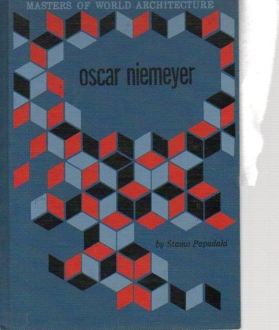 Oscar Niemeyer (The Masters of World Architecture: Stamo Papadaki; Editor-William