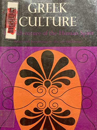 Greek Culture: The Adventure of the Human Spirit (The Cultures of Mankind): Alice von Hildebrand