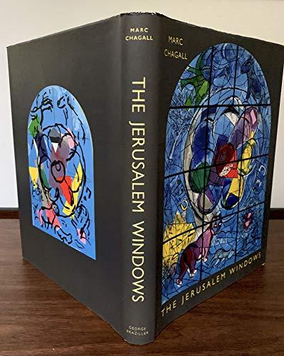 The Jerusalem Windows.: Jean Leymarie; Marc Chagall; Elaine Desautels [Translator]