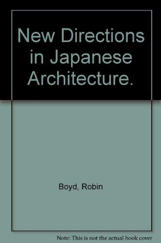 New Directions in Japanese Architecture. (080760481X) by Robin Boyd