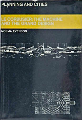 9780807605141: Le Corbusier: The Machine and the Grand Design (Planning and Citiies Series)
