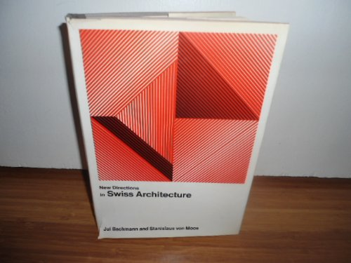 New Directions in Swiss Architecture (New Directions: Jul Bachmann; Stanislaus