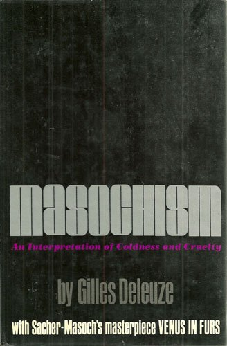 Masochism: An Interpretation of Coldness and Cruelty. Together with the entire text of Venus in ...
