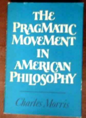 9780807605646: The Pragmatic Movement in American Philosophy