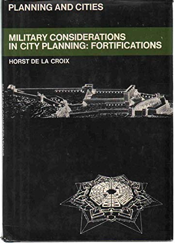 Military Considerations in City Planning:Fortifications: Fortifications: De LA Croix, Horst