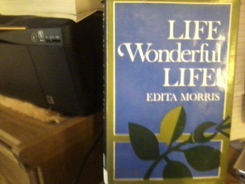 Life, wonderful life!: Edita Morris