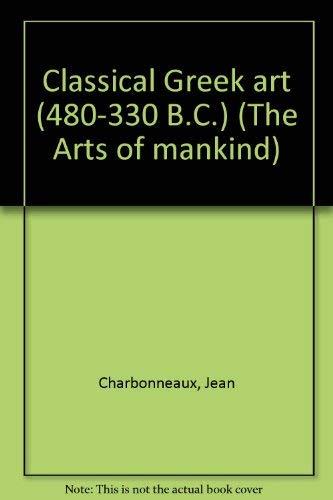Classical Greek Art: Charbonneaux, Jean