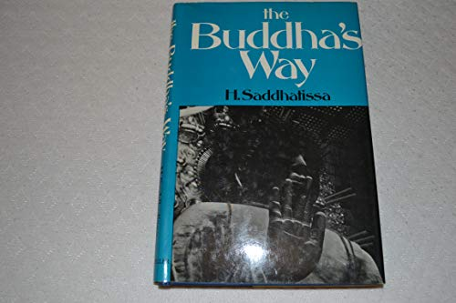 The Buddha's Way: Saddhatissa, H.