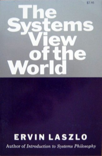 9780807606360: The Systems View of the World: The Natural Philosophy of the New Developments in the Sciences