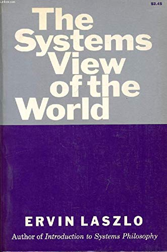 The Systems View of the World: Laszlo, Ervin