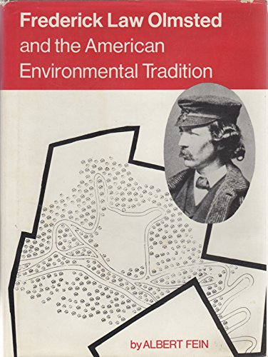 Frederick Law Olmsted and the American Environmental Tradition (Planning and Cities Series): Fein, ...
