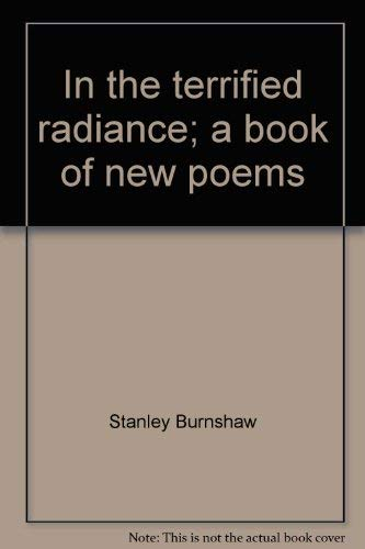 In The Terrified Radiance: Stanley Burnshaw