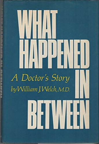 9780807606605: What Happened in Between: A Doctor's Story