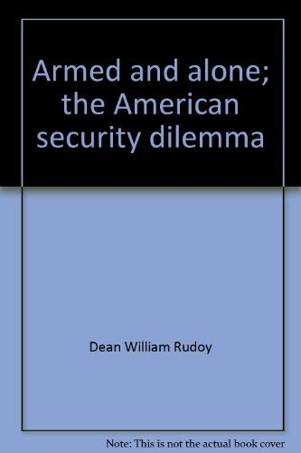 9780807606674: Armed and alone;: The American security dilemma