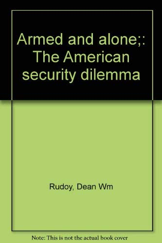 9780807606681: Armed and alone;: The American security dilemma