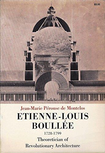 9780807606711: Étienne-Louis Boullée (1728-1799);: Theoretician of revolutionary architecture