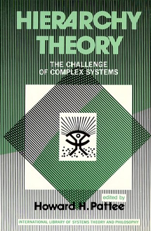 9780807606742: Hierarchy Theory; The Challenge of Complex Systems. (The International library of systems theory and philosophy)