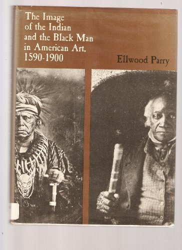 9780807607060: The Image of the Indian and the Black Man in American Art, 1590-1900