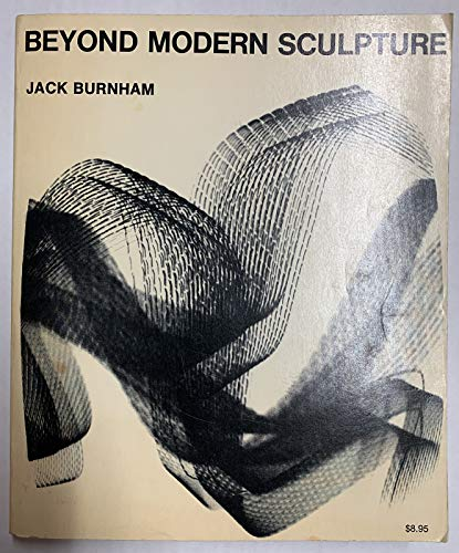 9780807607152: Beyond Modern Sculpture: The Effects of Science and Technology on the Sculpture of This Century