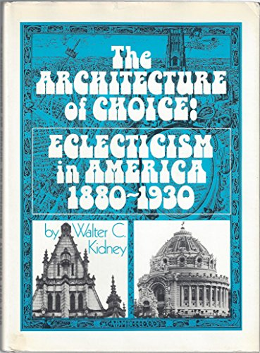 9780807607305: The Architecture of Choice: Eclecticism in America, 1880-1930